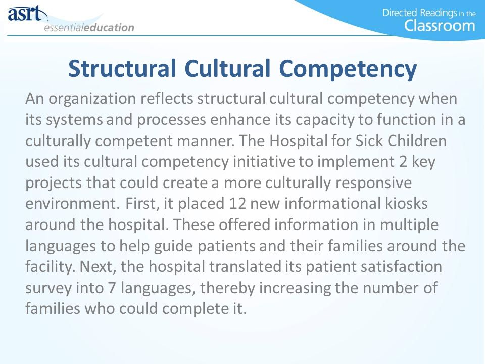 Structural Cultural Competency An organization reflects structural cultural competency when its systems and processes enhance its capacity to function