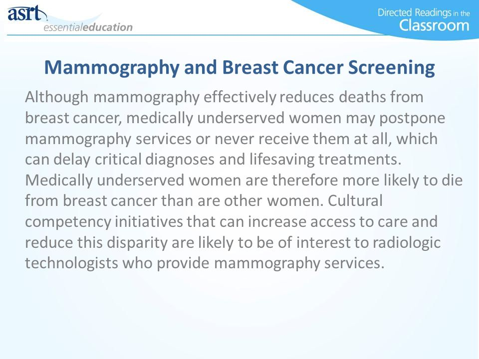 Although mammography effectively reduces deaths from breast cancer, medically underserved women may postpone mammography services or never receive the