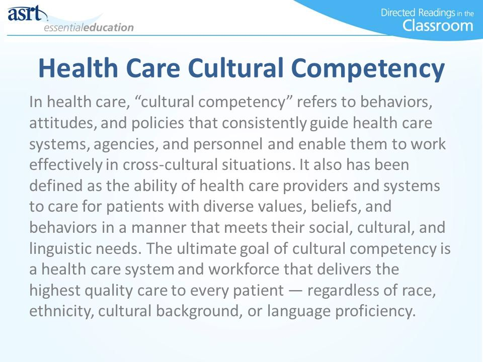 Health Care Cultural Competency In health care, cultural competency refers to behaviors, attitudes, and policies that consistently guide health care s