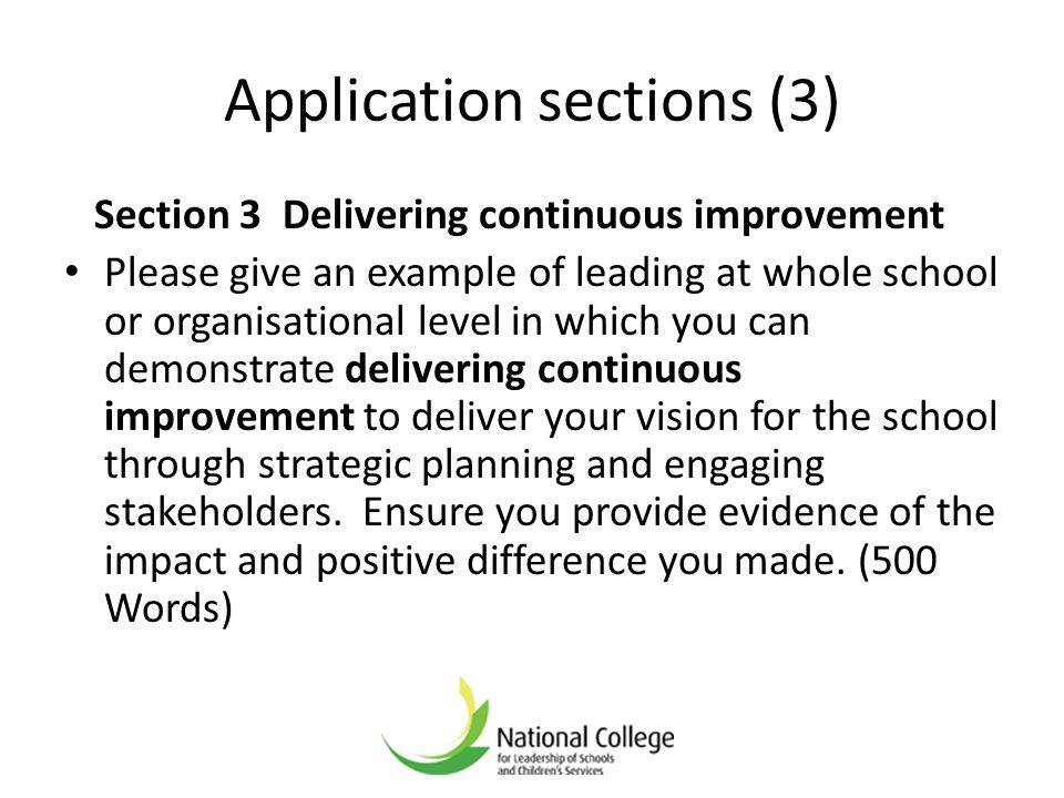 Application sections (3) Section 3 Delivering continuous improvement Please give an example of leading at whole school or organisational level in whic