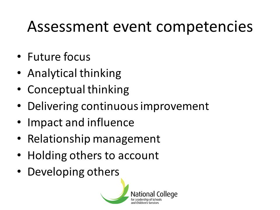 Assessment event competencies Future focus Analytical thinking Conceptual thinking Delivering continuous improvement Impact and influence Relationship
