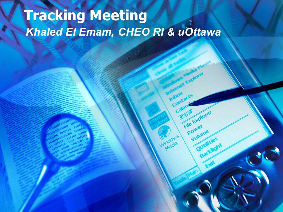 Tracking Meeting Khaled El Emam, CHEO RI & uOttawa