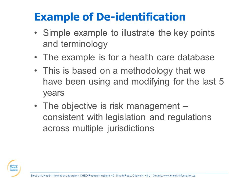 Electronic Health Information Laboratory, CHEO Research Institute, 401 Smyth Road, Ottawa K1H 8L1, Ontario; www.ehealthinformation.ca Example of De-id