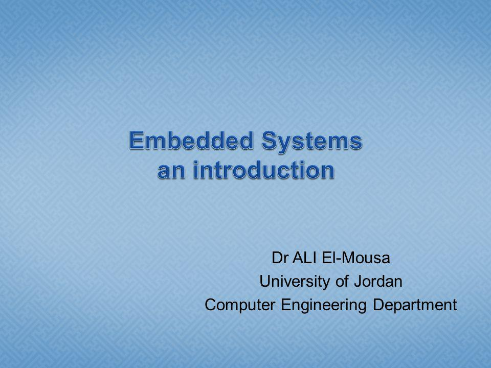 Dr ALI El-Mousa University of Jordan Computer Engineering Department