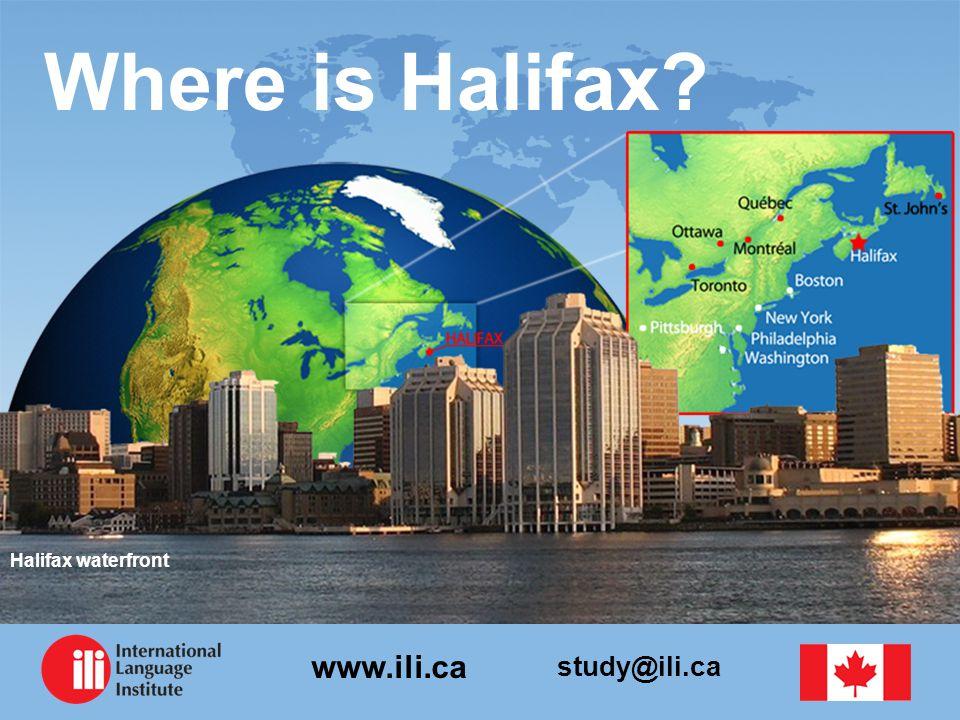 study@ili.ca www.ili.ca Where is Halifax? Halifax waterfront