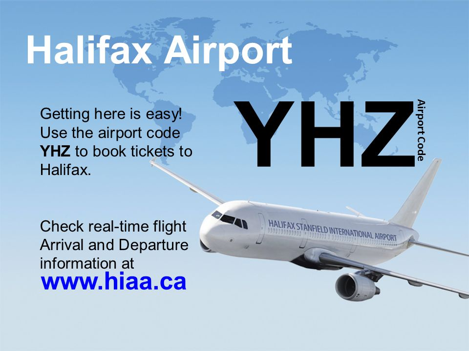 study@ili.ca www.ili.ca Halifax Airport www.hiaa.ca YHZ Airport Code Getting here is easy.