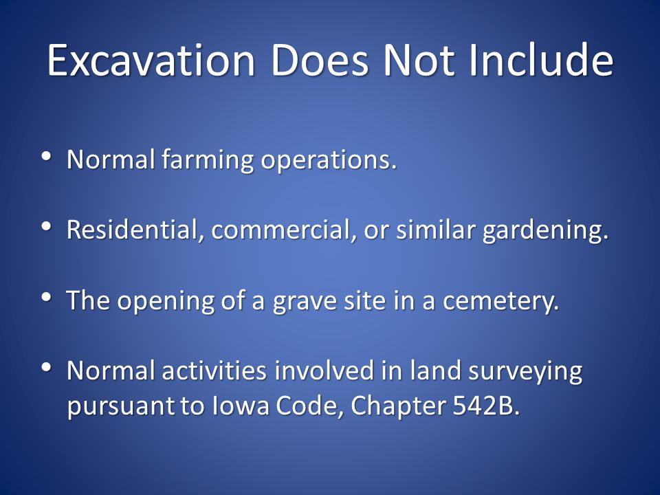 Excavation Does Not Include Normal farming operations.