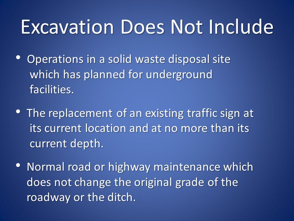Excavation Does Not Include Operations in a solid waste disposal site which has planned for underground which has planned for underground facilities.