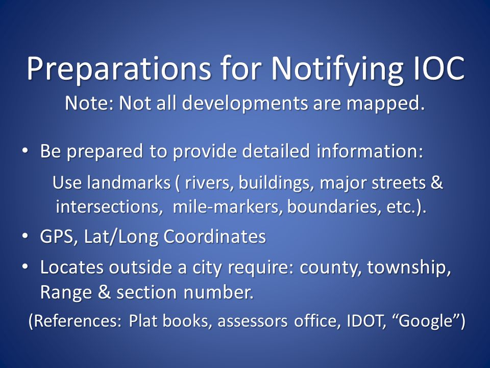Preparations for Notifying IOC Note: Not all developments are mapped.