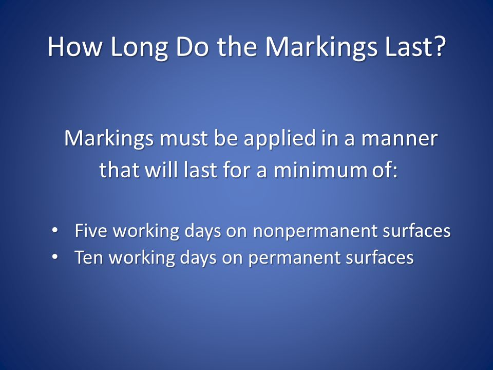 How Long Do the Markings Last.