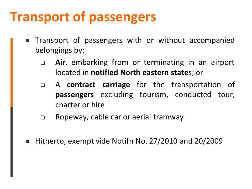 Transport of passengers Transport of passengers with or without accompanied belongings by: Air, embarking from or terminating in an airport located in