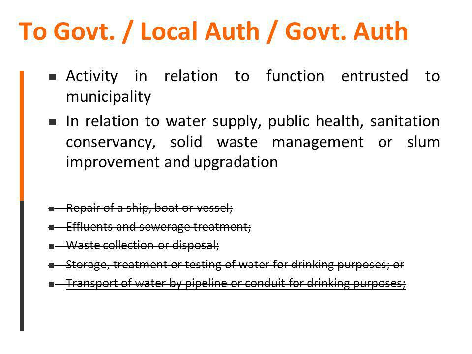 To Govt. / Local Auth / Govt. Auth Activity in relation to function entrusted to municipality In relation to water supply, public health, sanitation c
