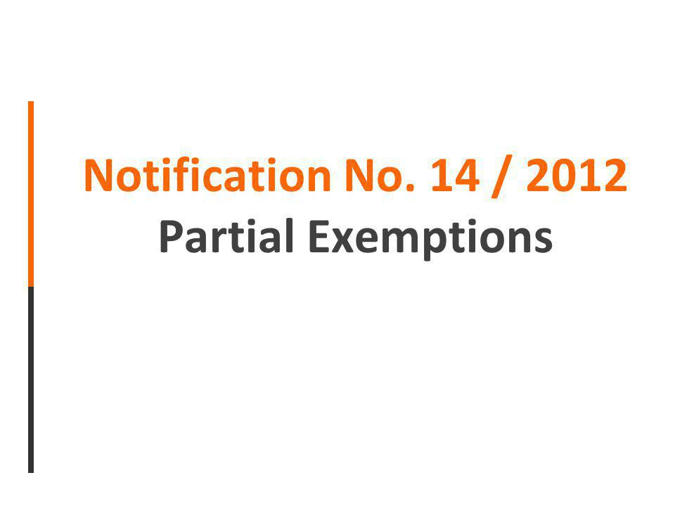 Notification No. 14 / 2012 Partial Exemptions