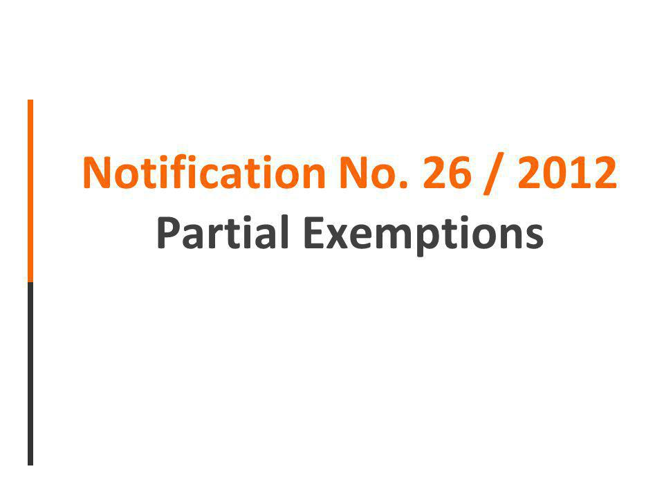 Notification No. 26 / 2012 Partial Exemptions