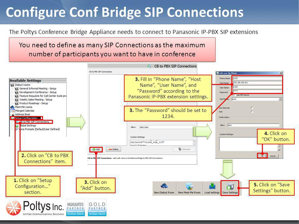 Configure Conf Bridge SIP Connections The Poltys Conference Bridge Appliance needs to connect to Panasonic IP-PBX SIP extensions 1. Click on Setup Con