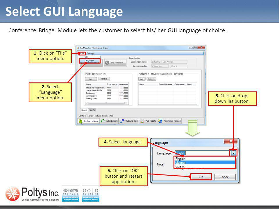 Select GUI Language Conference Bridge Module lets the customer to select his/ her GUI language of choice. 2. Select Language menu option. 1. Click on
