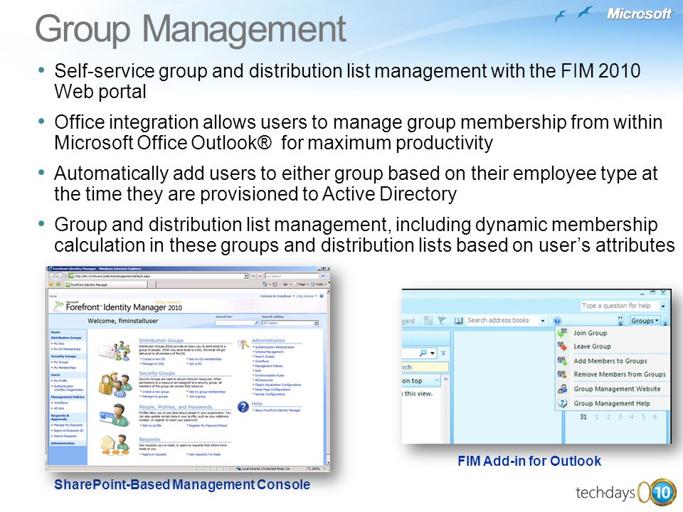 SharePoint-Based Management Console FIM Add-in for Outlook Group Management Self-service group and distribution list management with the FIM 2010 Web
