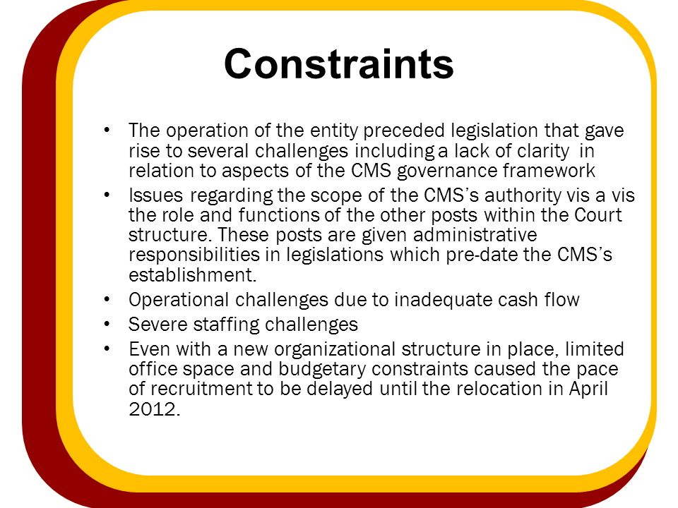 Constraints The operation of the entity preceded legislation that gave rise to several challenges including a lack of clarity in relation to aspects o