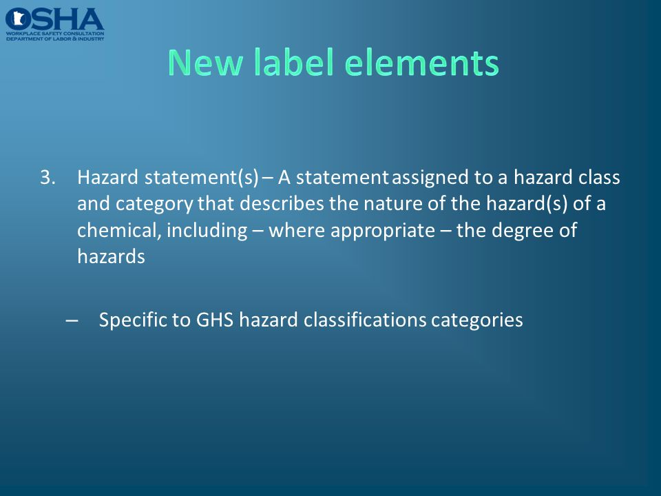 3.Hazard statement(s) – A statement assigned to a hazard class and category that describes the nature of the hazard(s) of a chemical, including – wher