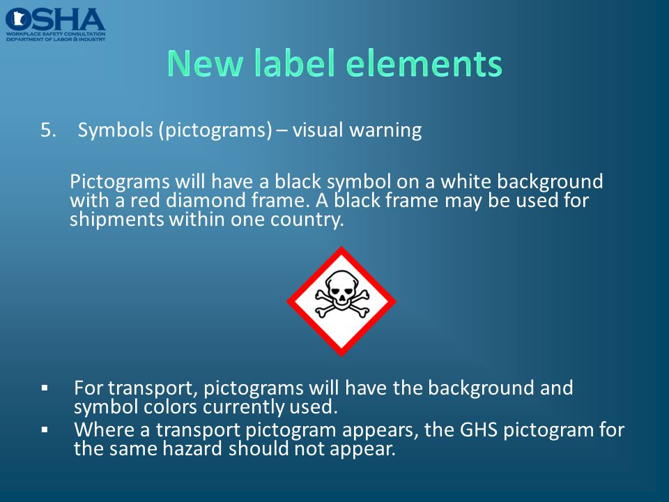 5.Symbols (pictograms) – visual warning Pictograms will have a black symbol on a white background with a red diamond frame. A black frame may be used