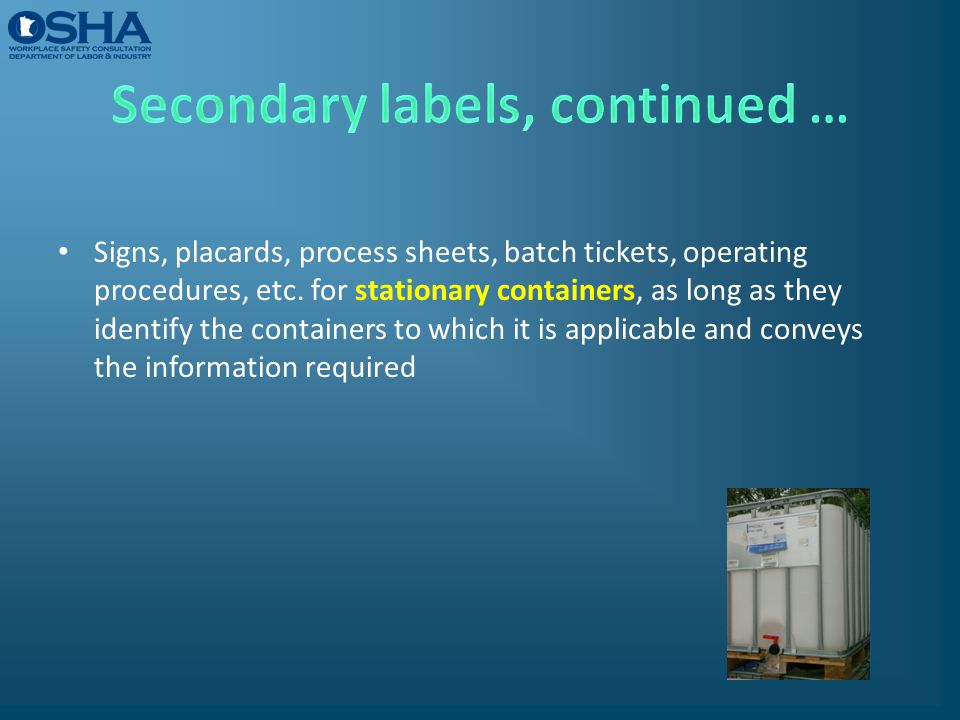 Signs, placards, process sheets, batch tickets, operating procedures, etc. for stationary containers, as long as they identify the containers to which
