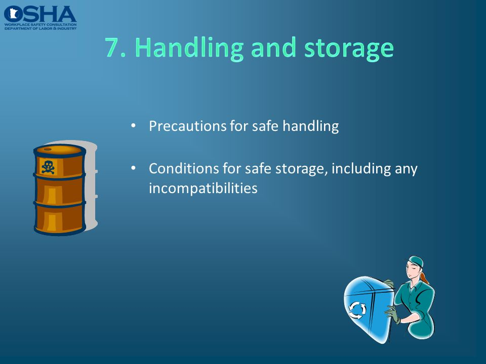 Precautions for safe handling Conditions for safe storage, including any incompatibilities