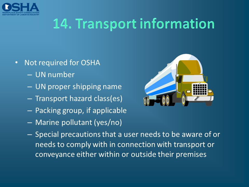 Not required for OSHA – UN number – UN proper shipping name – Transport hazard class(es) – Packing group, if applicable – Marine pollutant (yes/no) –