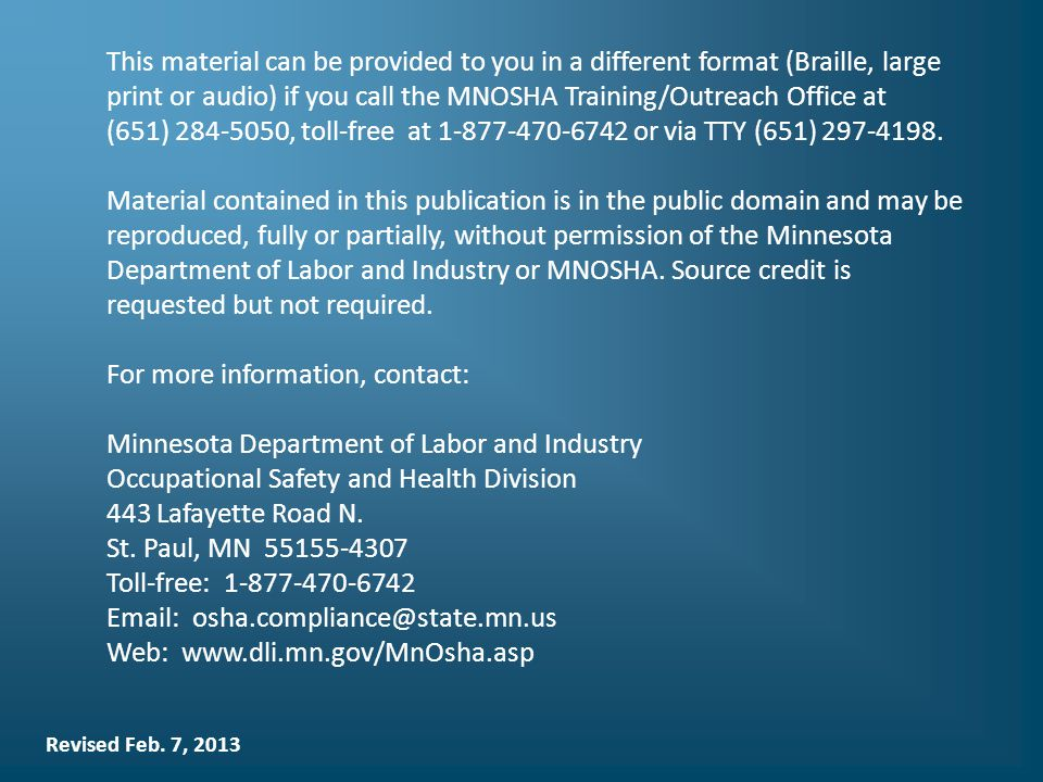 This material can be provided to you in a different format (Braille, large print or audio) if you call the MNOSHA Training/Outreach Office at (651) 28