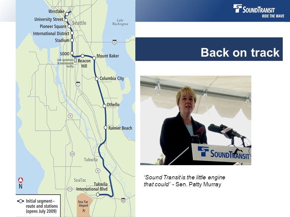 Sound Transit is the little engine that could - Sen. Patty Murray Back on track