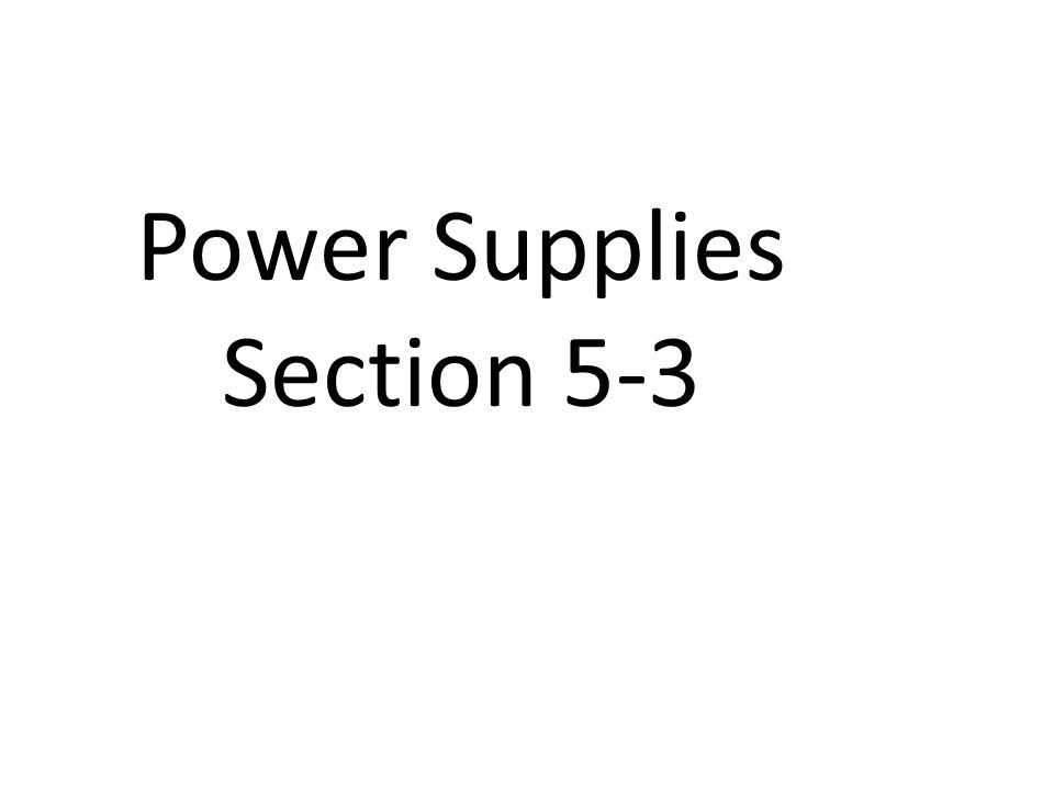 Power Supplies Section 5-3