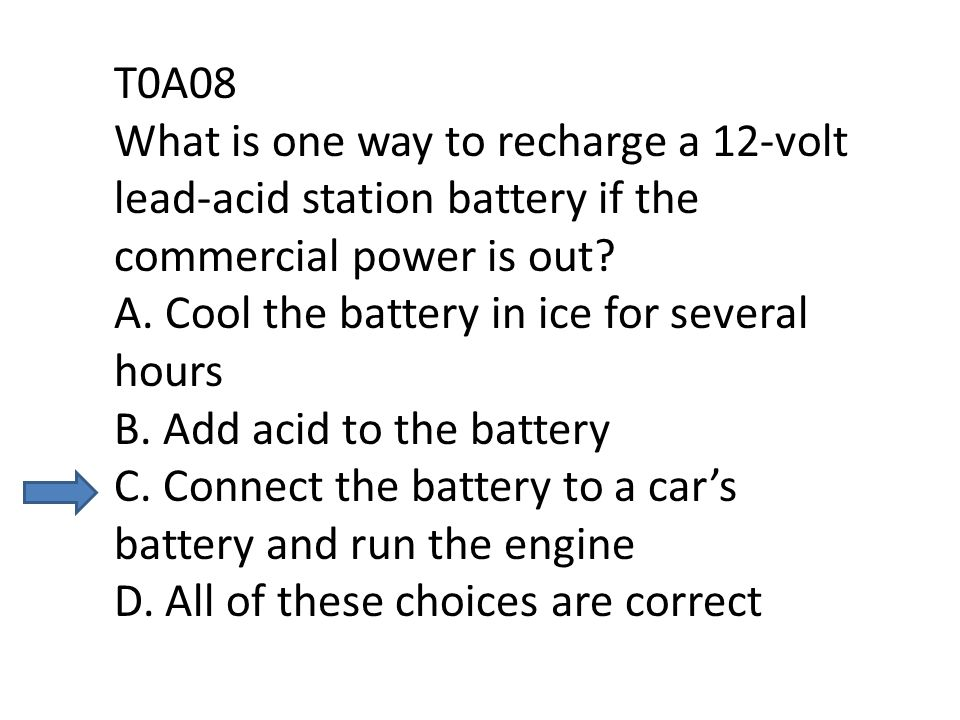 T0A08 What is one way to recharge a 12-volt lead-acid station battery if the commercial power is out.