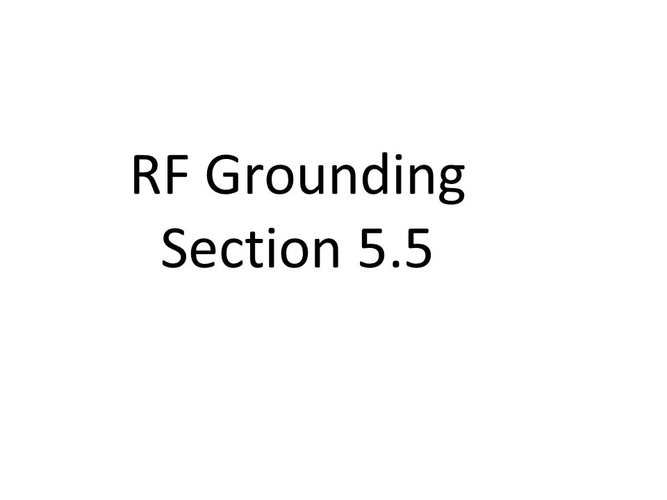 RF Grounding Section 5.5