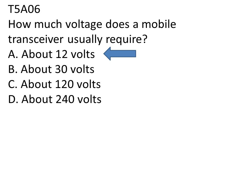 T5A06 How much voltage does a mobile transceiver usually require.