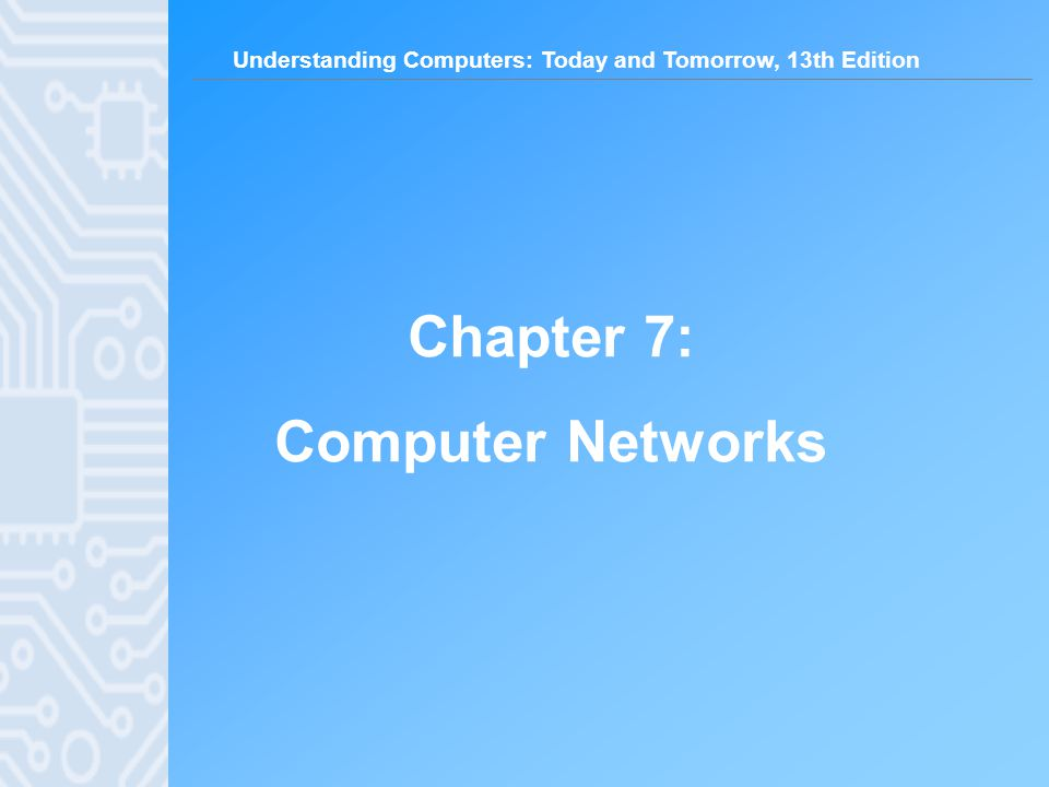 Understanding Computers: Today and Tomorrow, 13th Edition 22 Network Size and Coverage Area Intranet: Private network set up by an organization for use by its employees Extranet: Intranet that is at least partially accessible to authorized outsiders Virtual private network (VPN): Secure path over the Internet that provides authorized users a secure means of accessing a private network via the Internet