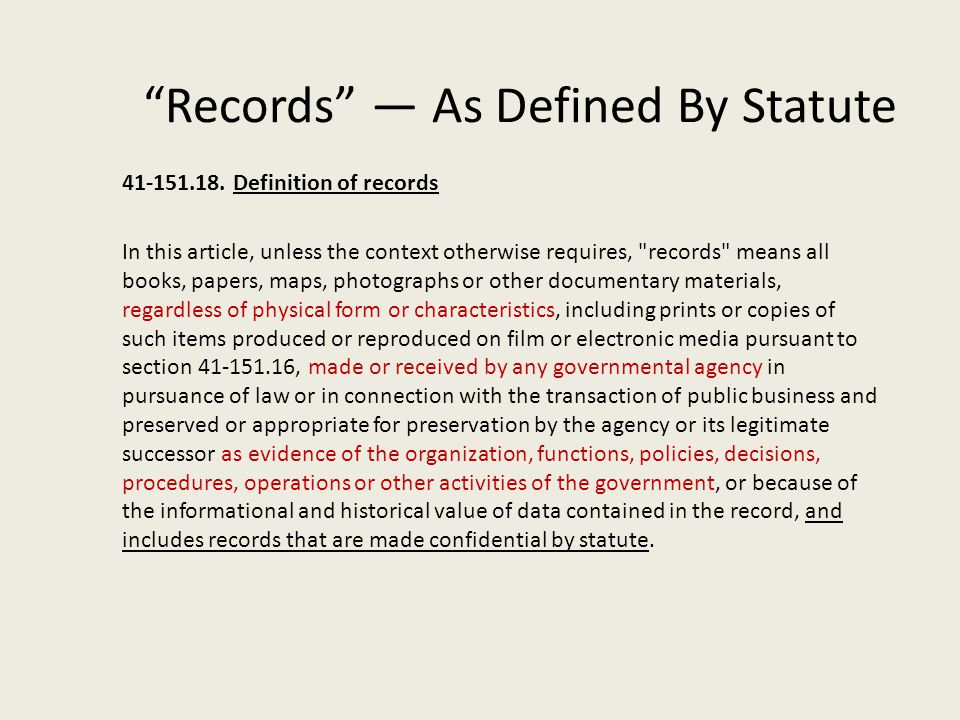 Records As Defined By Statute 41-151.18. Definition of records In this article, unless the context otherwise requires,