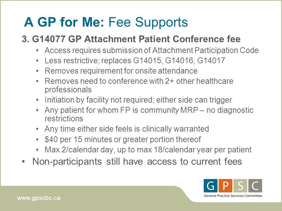 www.gpscbc.ca A GP for Me: Fee Supports 3.