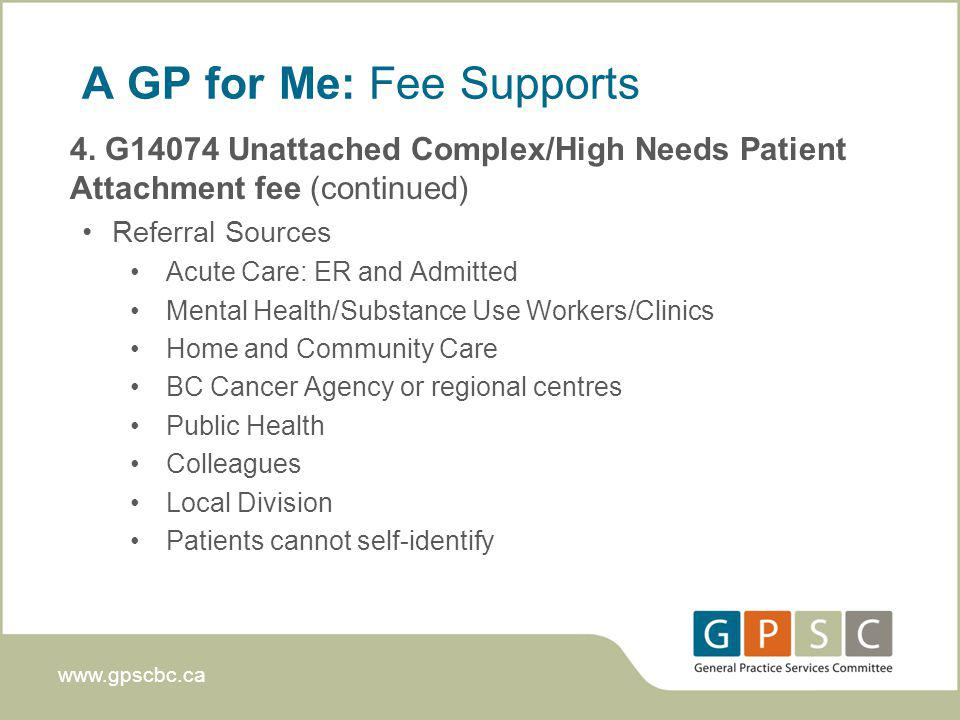 www.gpscbc.ca A GP for Me: Fee Supports 4.