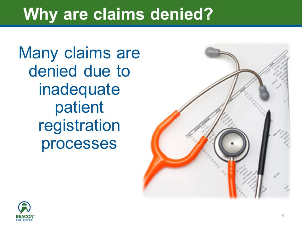 Heading – Ariel 40 Many claims are denied due to inadequate patient registration processes 3 Why are claims denied?