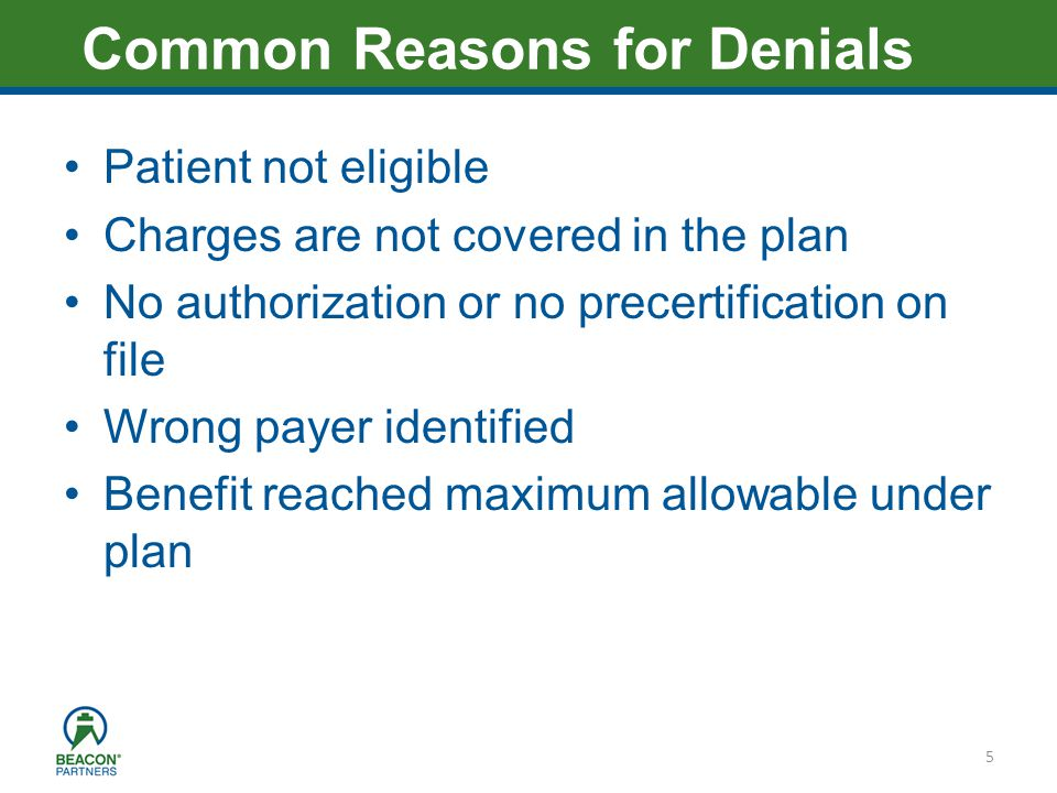 Heading – Ariel 40 Patient not eligible Charges are not covered in the plan No authorization or no precertification on file Wrong payer identified Benefit reached maximum allowable under plan 5 Common Reasons for Denials