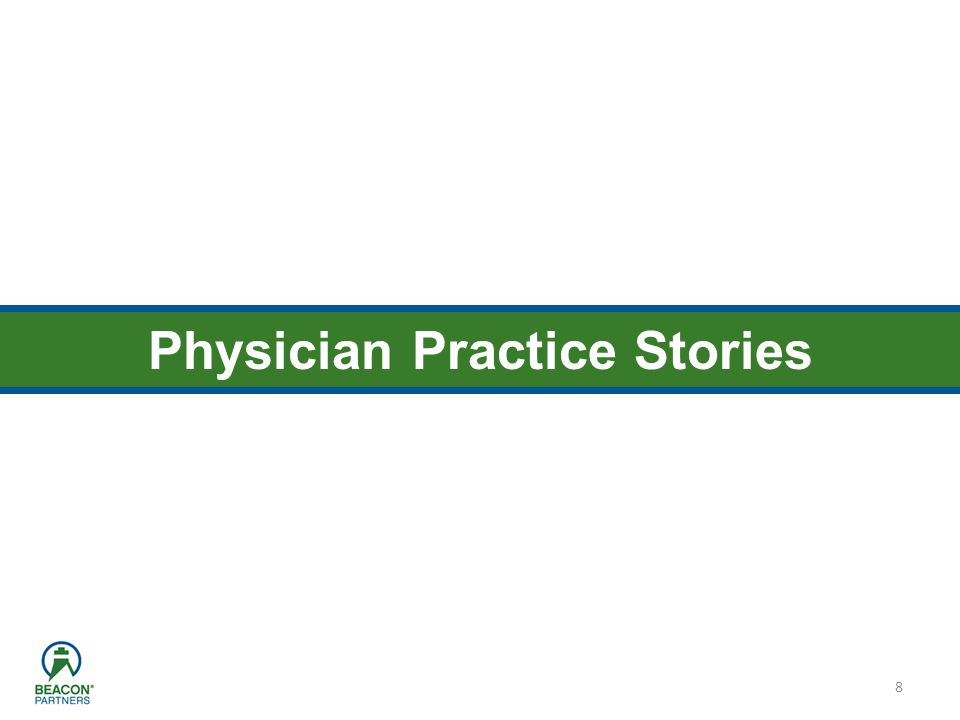 8 Physician Practice Stories