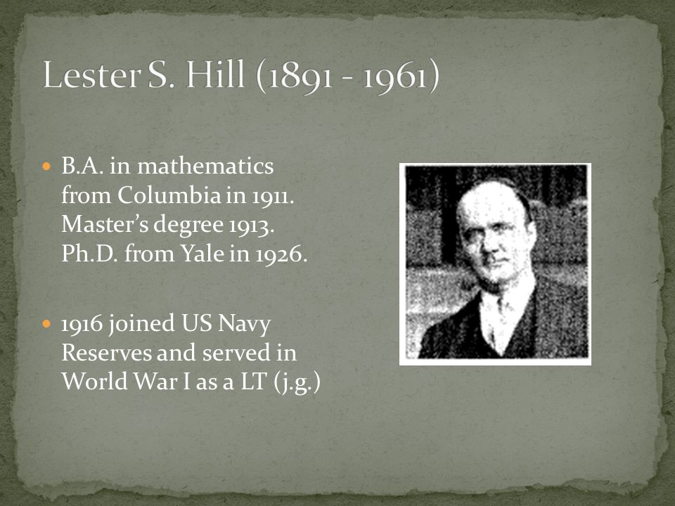 B.A. in mathematics from Columbia in 1911. Masters degree 1913.