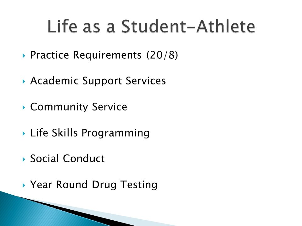 Practice Requirements (20/8) Academic Support Services Community Service Life Skills Programming Social Conduct Year Round Drug Testing