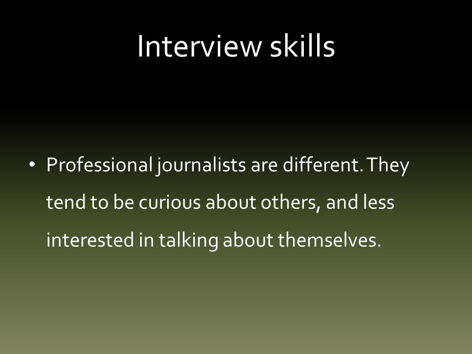 Interview skills: step two Telephone disadvantages: Cant see the person.