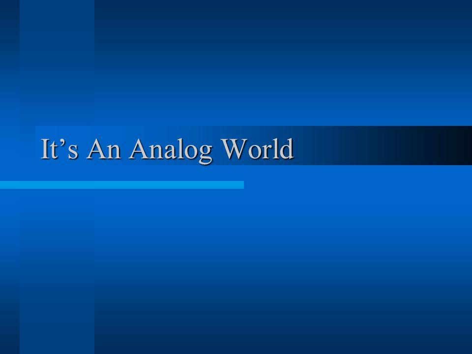 Its An Analog World