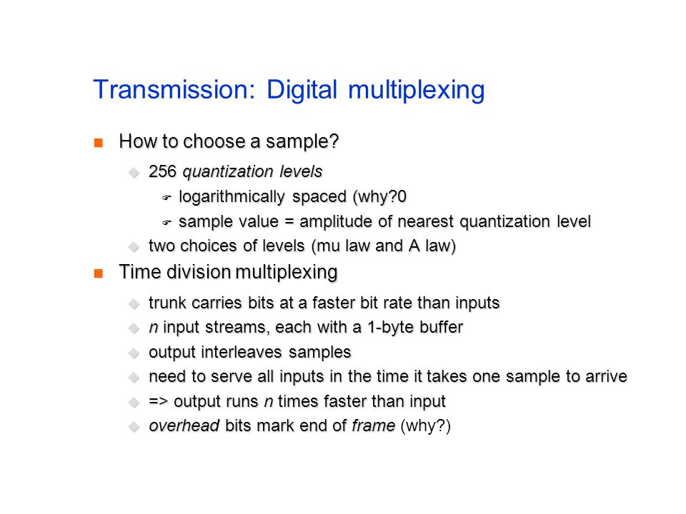 Transmission: Digital multiplexing How to choose a sample.