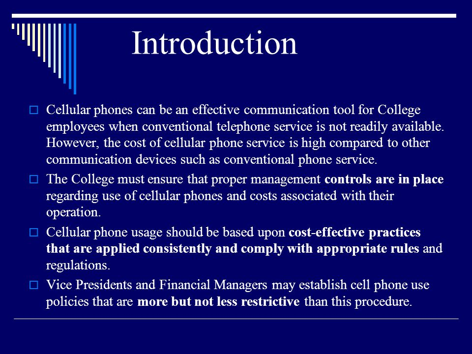 Introduction Cellular phones can be an effective communication tool for College employees when conventional telephone service is not readily available.