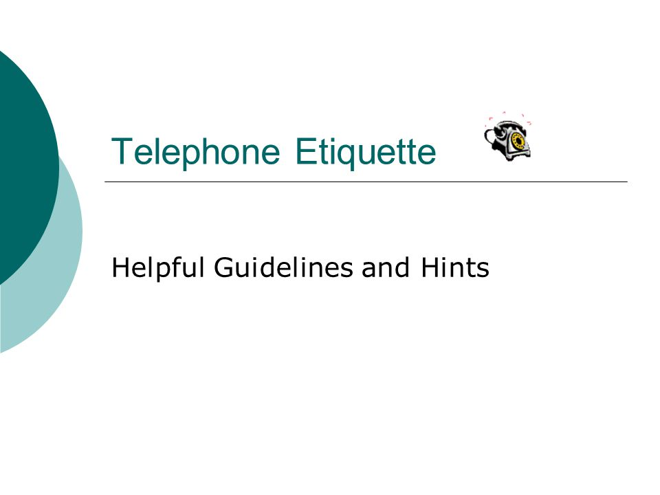 Telephone Etiquette Helpful Guidelines and Hints