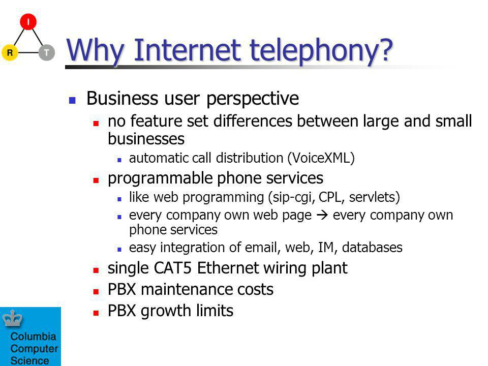Why Internet telephony.