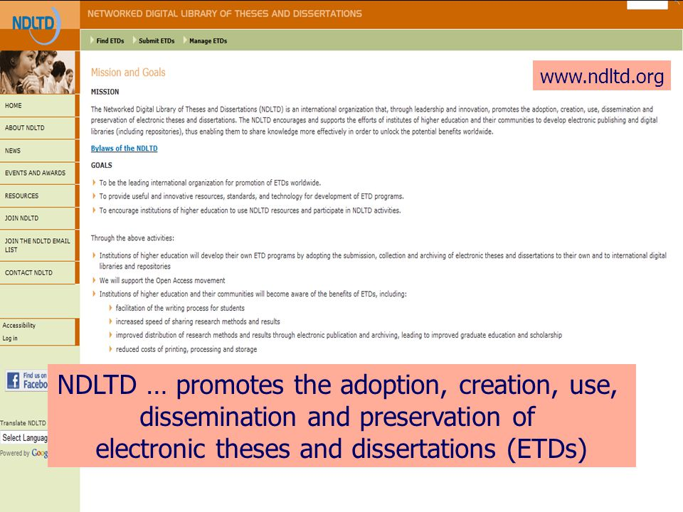NDLTD … promotes the adoption, creation, use, dissemination and preservation of electronic theses and dissertations (ETDs) www.ndltd.org