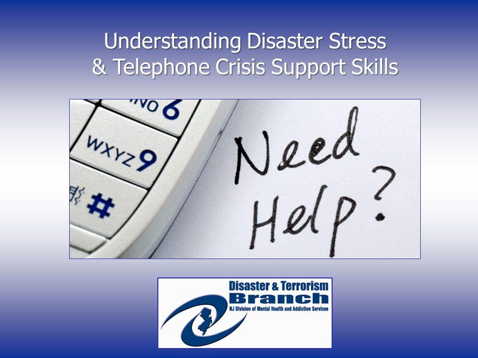 Understanding Disaster Stress & Telephone Crisis Support Skills